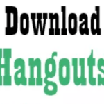 How to Download Hangout App for Android – Hangout for mobile Chatting Tutorial