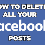 Facebook Posts – How to Quickly Delete All Old Posts in Bulk – Quick Tips