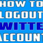 Twitter Logout – How to Log out of Your Twitter Account