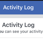 Facebook Activity Log – How to Find and Use Facebook Activity Log