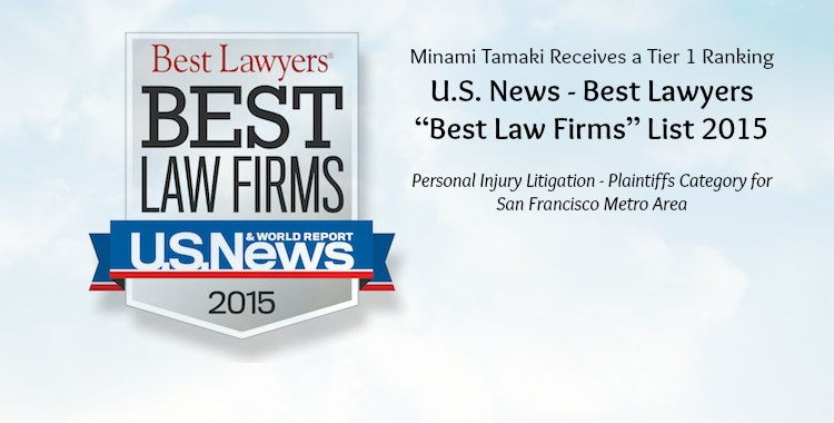 "Minami Tamaki's Personal Injury Practice Receives Tier 1 Ranking in U.S. News – Best Lawyers ""Best Law Firms"" List for 2015"