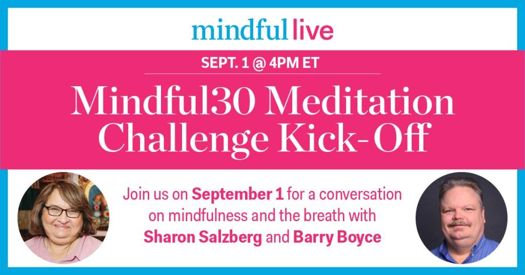 Mindful30 Kick Off with Sharon Salzberg and Barry Boyce