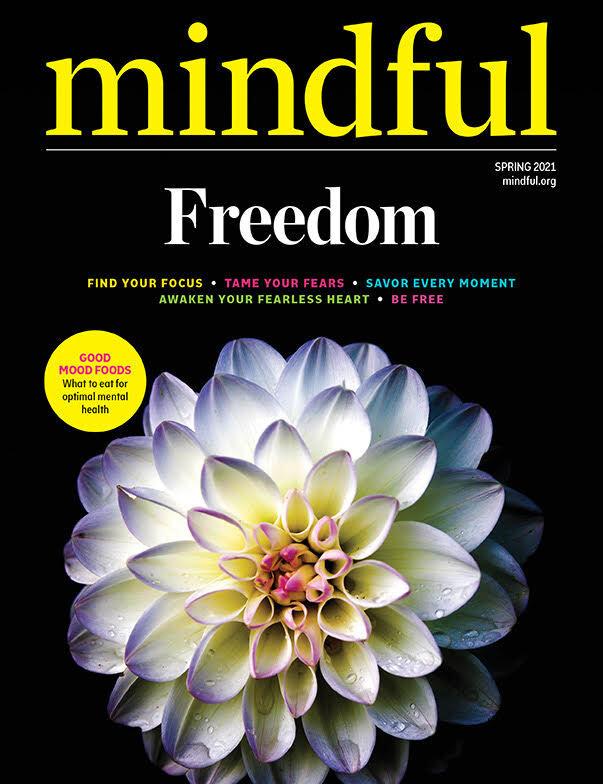 Mindful Magazine —Mindfulness, Freedom, and Resilience