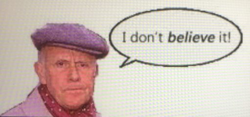 "Victor Meldrew ""I Don't Believe It""!"