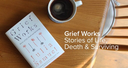 "Diddley Tribute: ""Grief Works"" by Julia Samuel."