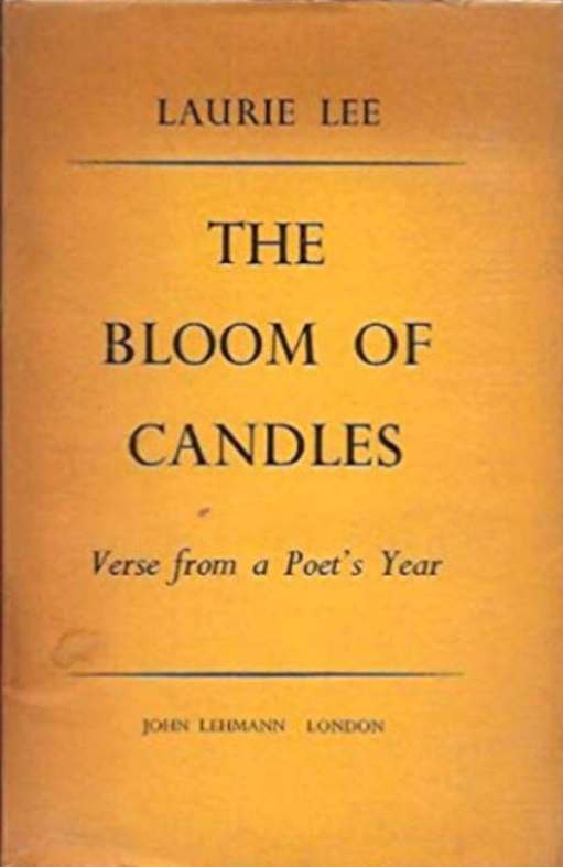 Book Cover. Laurie Lee: The Bloom of Candles. Verse from a Poet's Year.