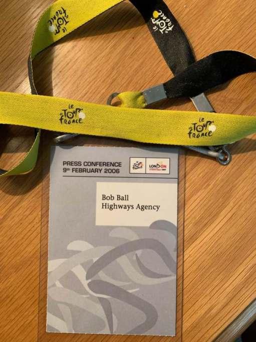 Press Pass for Bob Ball, Highways Agency, on a Tour de France lanyard.