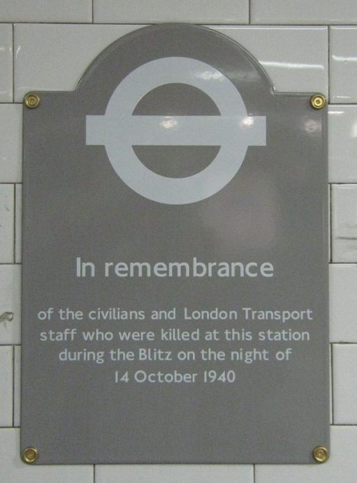 "Plaque ""In Remembrance of the civilians and London Transport staff who were killed at this station during the Blitz on the night of 14 October 1940""."