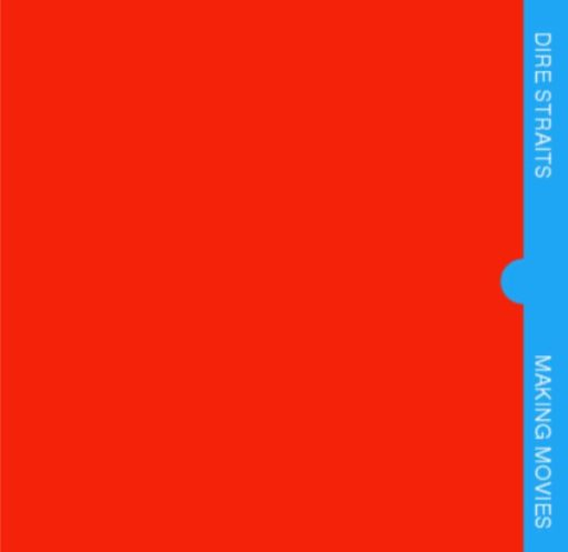 Album cover of Dire Straits - Making Movies. Plain red, apart from a thin blue strip down the right hand sides with the artist and album name written sideways on it.