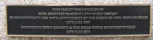 "Rededication plaque on Charles Rolls statue in Monmouth 2010. Text reads: ""This tablet was unveiled by Hon Geoffrey Somerset, 6th Baron Raglan to commemorate the 100th anniversary of the death of Hon Charles Rolls 12th July 1910. Monmouth Town Council & the Rolls-Royce Enthusiasts Club 12th July 2010."""