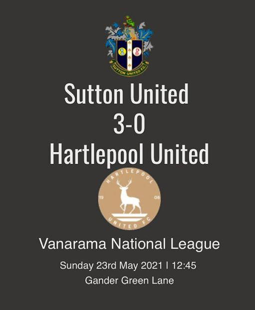 Sutton United 3 : 0 Hartlepool United.