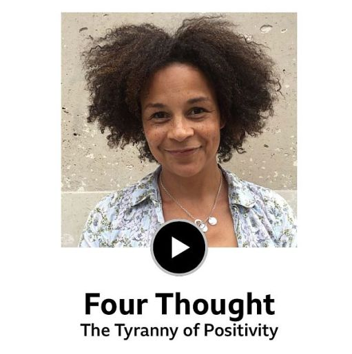 Four Thought: The Tyranny of Positivity.