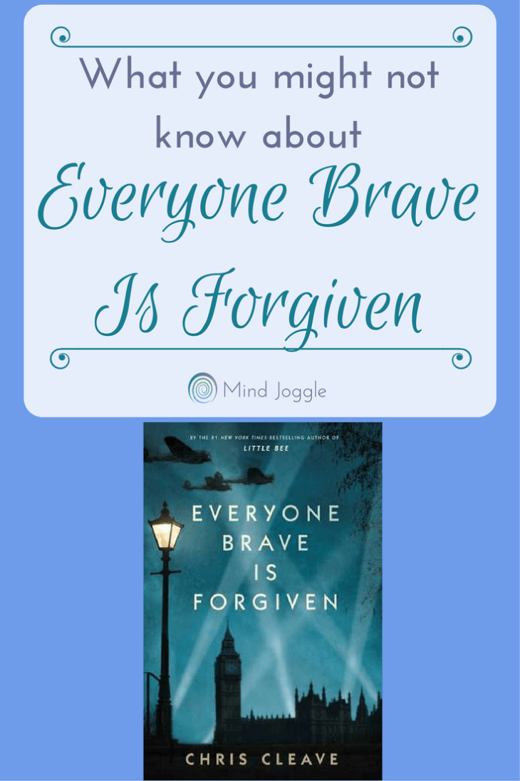 The Story of the Story: What you might not know about Chris Cleve's Everyone Brave Is Forgiven. | MindJoggle.com #bookstoread #bestbooks
