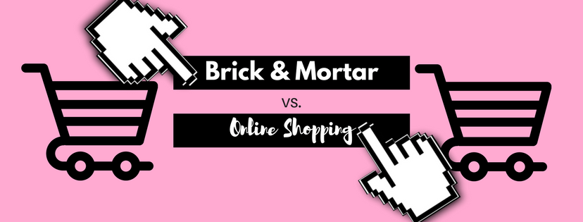Brick & Mortar or Online Shopping?