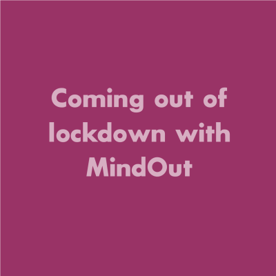 The words 'Coming out of lockdown with MindOut' on a purple background