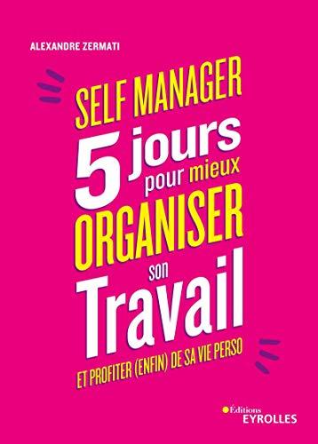 Self-Manager : 5 jours pour mieux organiser son travail