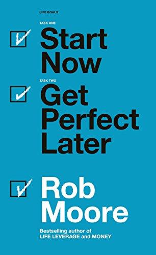 Commencez MAINTENANT ! cherchez la perfection ensuite