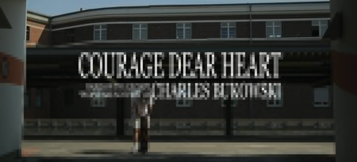 """COURAGE DEAR HEART"" – Skateboarding meets Charles Bukowski"