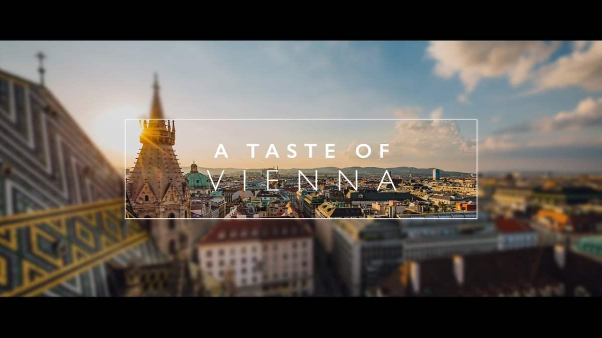 """""""A Taste of Vienna"""" – Wien im Zeitraffer, gezoomt, gedingst, geallest"""