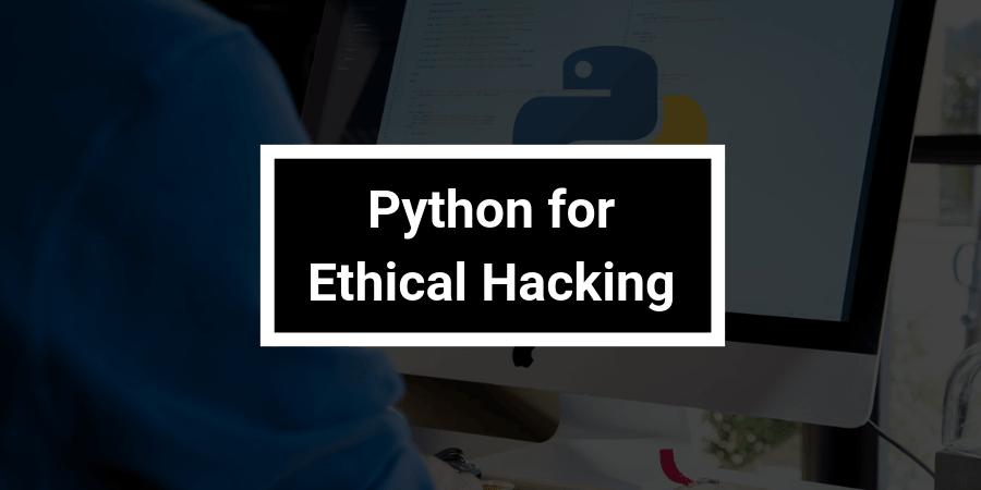 Python for Ethical Hacking – MindsMapped