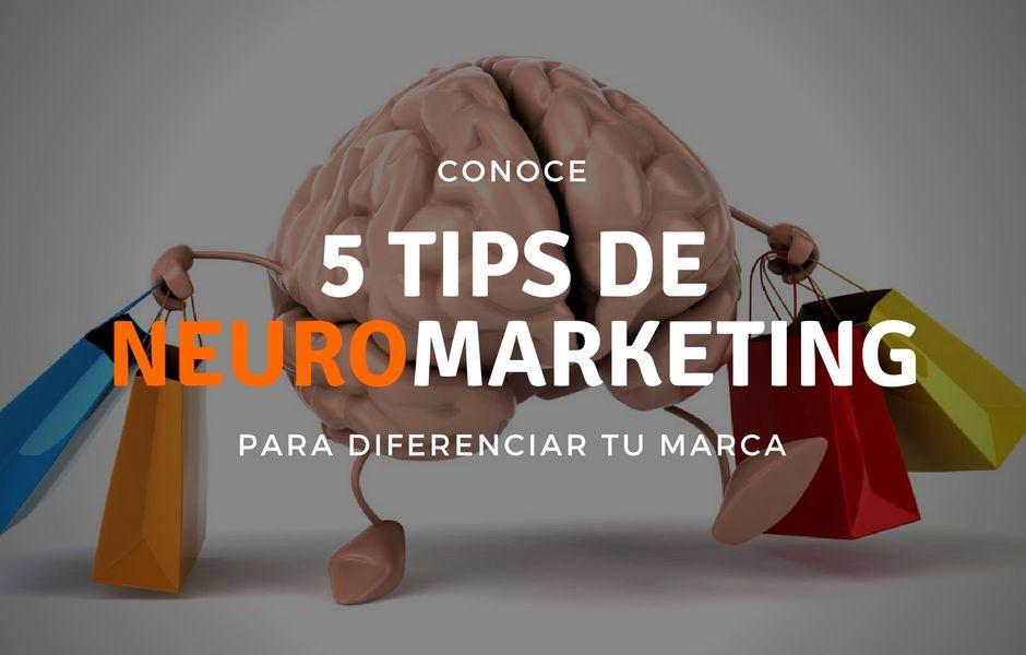 Conoce 5 tips de Neuromarketing para diferenciar tu marca