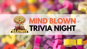 Mind Blown Trivia Night