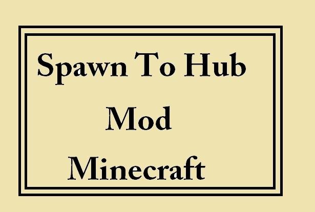 Spawn to Hub Mod 1.16.4/1.15.2