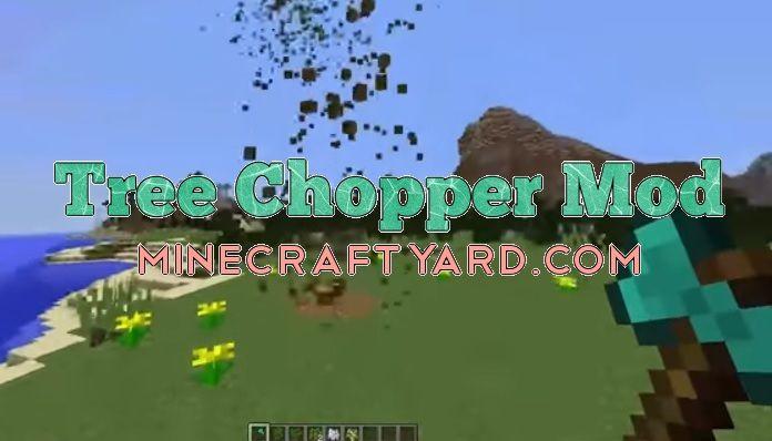 Tree Chopper Mod 1.14/1.13.2/1.12.2/1.11.2