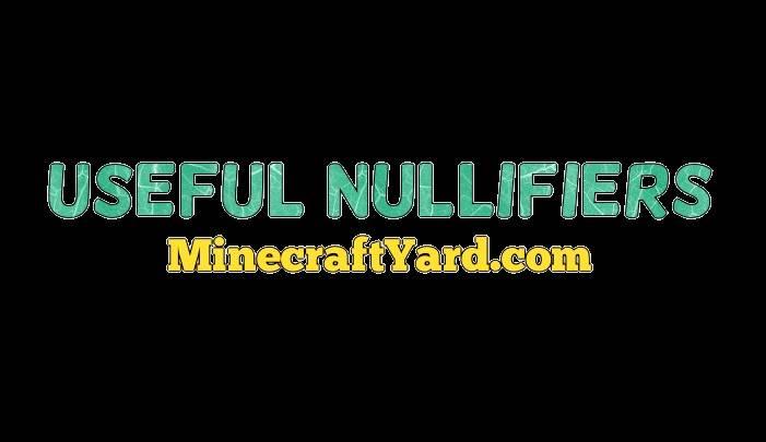 Useful Nullifiers 1.16.5/1.15.2
