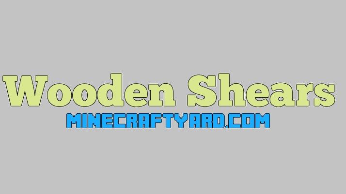 Wooden Shears 1.16.5/1.15.2