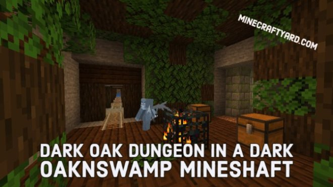 Dark Oak Dungeon in a Dark OaknSwamp Mineshaft
