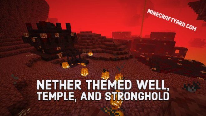 Nether themed Well, Temple, and Stronghold!