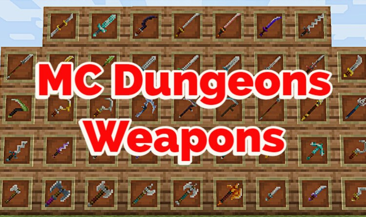 MC Dungeons Weapons Mod 1.17.1