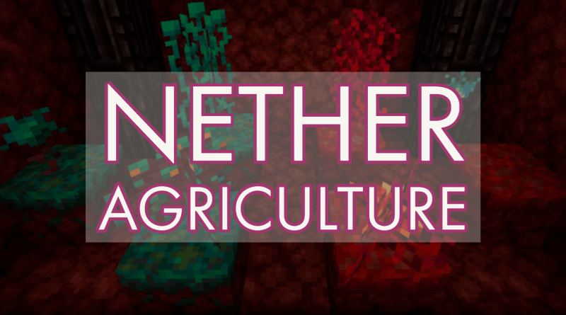 Nether Agriculture Mod 1.17.1