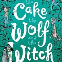 The Cake, the Wolf, and the Witch by Maudie Smith