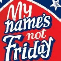 My Name's Not Friday by Jon Walter