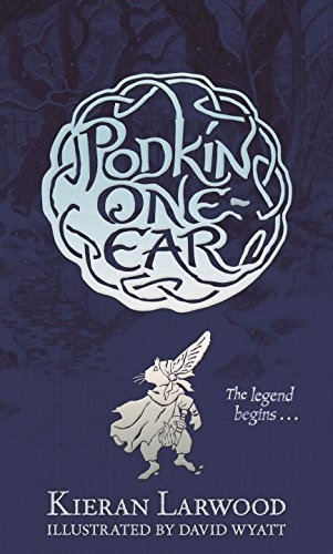 Podkin One-Ear by Kieran Larwood, illustrated by David Wyatt