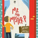 Me and Mister P by Maria Farrer, illustrated by Daniel Rieley