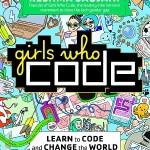 Girls Who Code by Reshma Saujani and Sarah Hutt, illustrated by Andrea Tsurumi