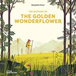 The Mystery of the Golden Wonderflower by Benjamin Flouw