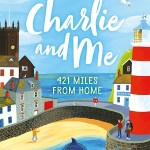 Charlie and Me by Mark Lowery