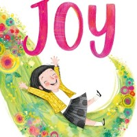Joy by Corrinne Averiss, illustrated by Isabelle Follath