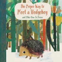 The Proper Way to Meet a Hedgehog on World Poetry Day