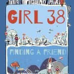 Girl 38: Finding a Friend by Ewa Jozefkowicz