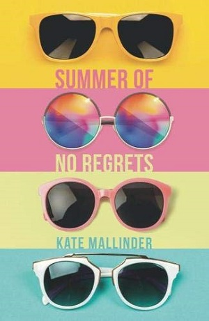 The Summer of No Regrets by Kate Mallinder