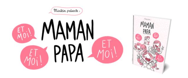 Minikim, bande dessinée, autoédition, auteur entrepreneur, BD, Maman papa et moi et moi et moi, mots d'enfants, mignon, poésie
