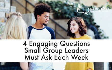4 Engaging Questions Small Group Leaders Must Ask Each Week   Ministry Bubble