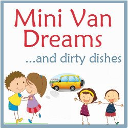 Mini Van Dreams... and dirty dishes.