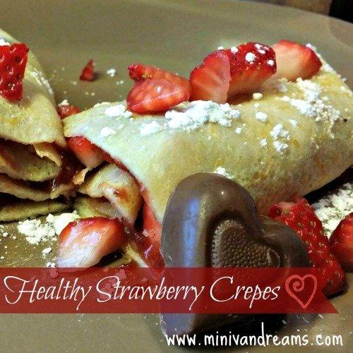 Valentine's Day Healthy Strawberry Crepes | Mini Van Dreams