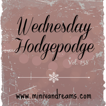 Wednesday Hodgepodge Vol. 158 via www.minivandreams.com